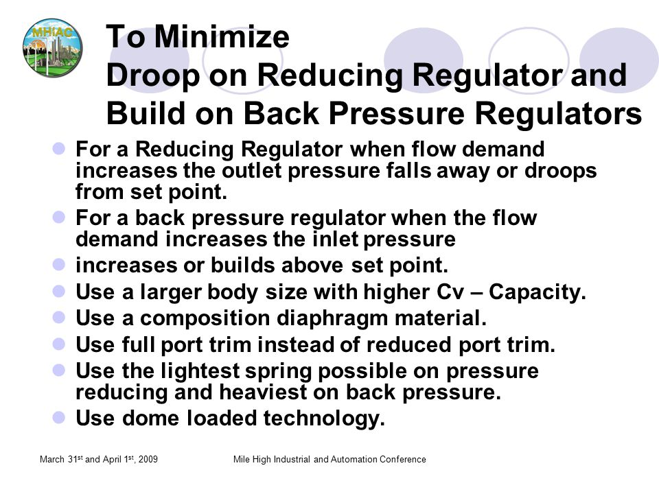 March 31 st and April 1 st, 2009Mile High Industrial and Automation Conference For a Reducing Regulator when flow demand increases the outlet pressure