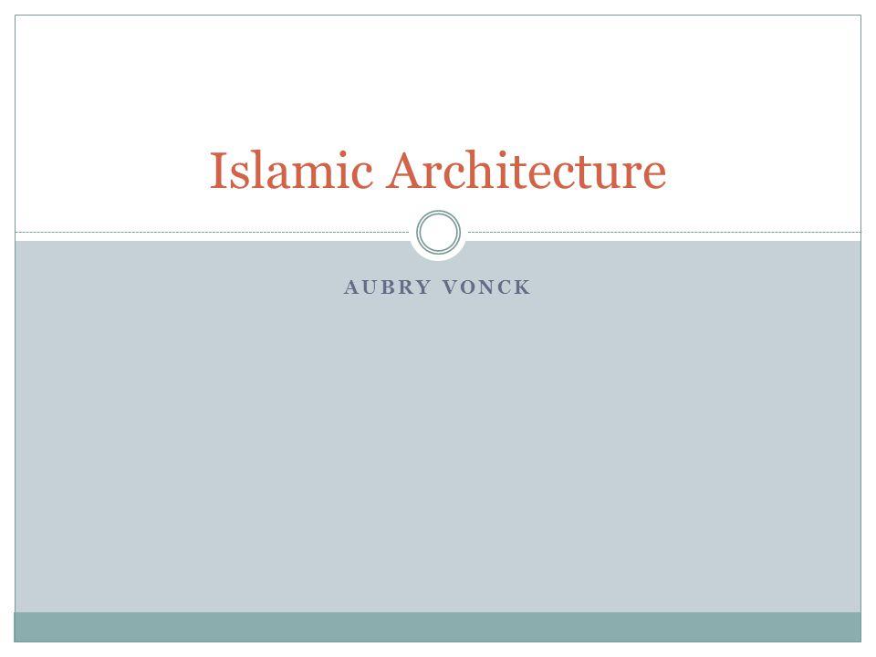AUBRY VONCK Islamic Architecture