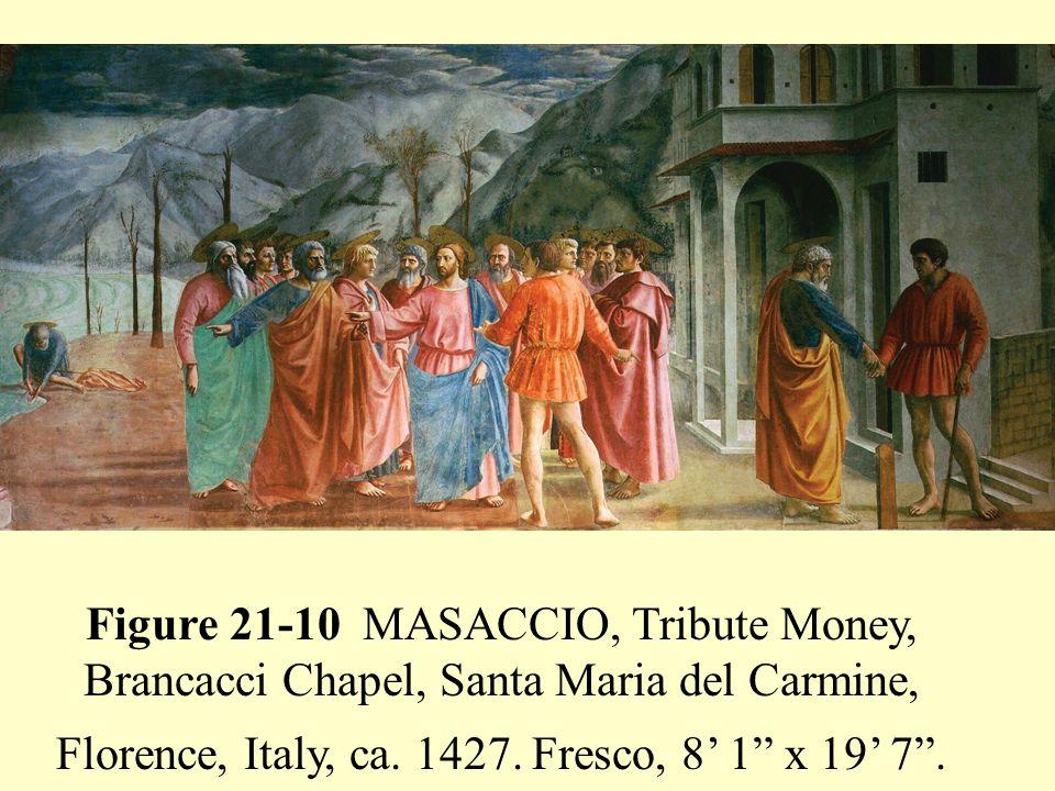 """Figure 21-10 MASACCIO, Tribute Money, Brancacci Chapel, Santa Maria del Carmine, Florence, Italy, ca. 1427. Fresco, 8' 1"""" x 19' 7""""."""