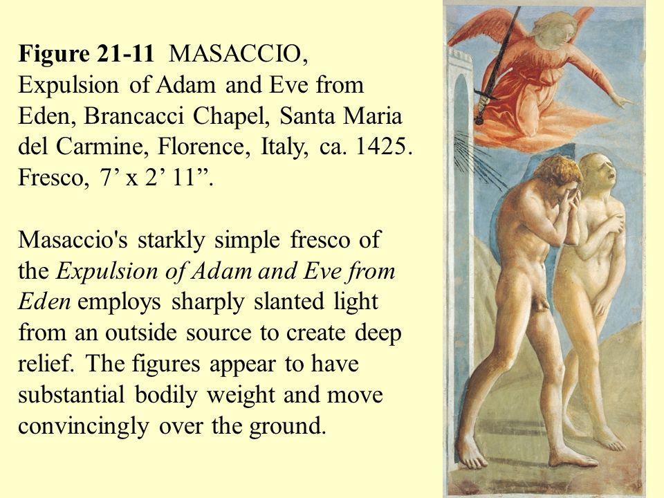 """Figure 21-11 MASACCIO, Expulsion of Adam and Eve from Eden, Brancacci Chapel, Santa Maria del Carmine, Florence, Italy, ca. 1425. Fresco, 7' x 2' 11""""."""