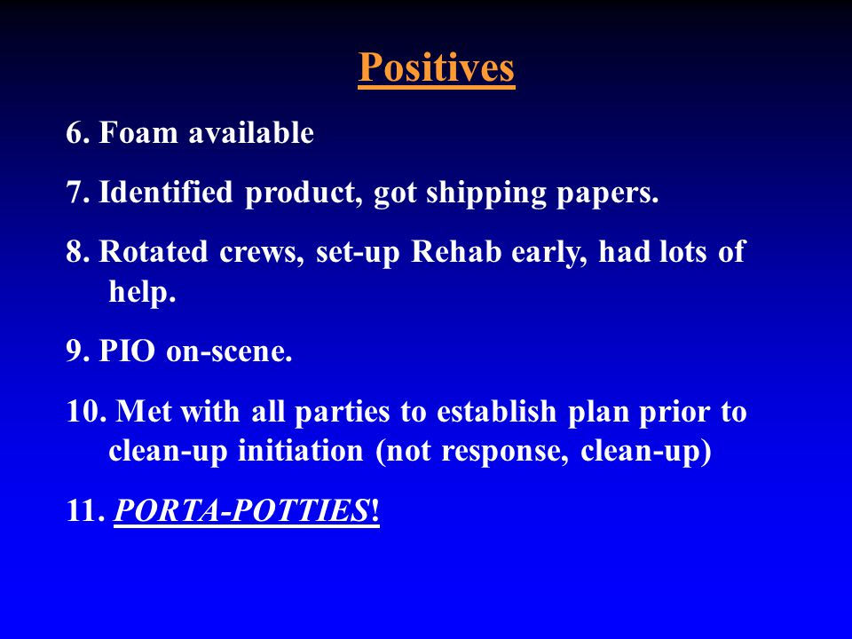 Positives 6. Foam available 7. Identified product, got shipping papers.