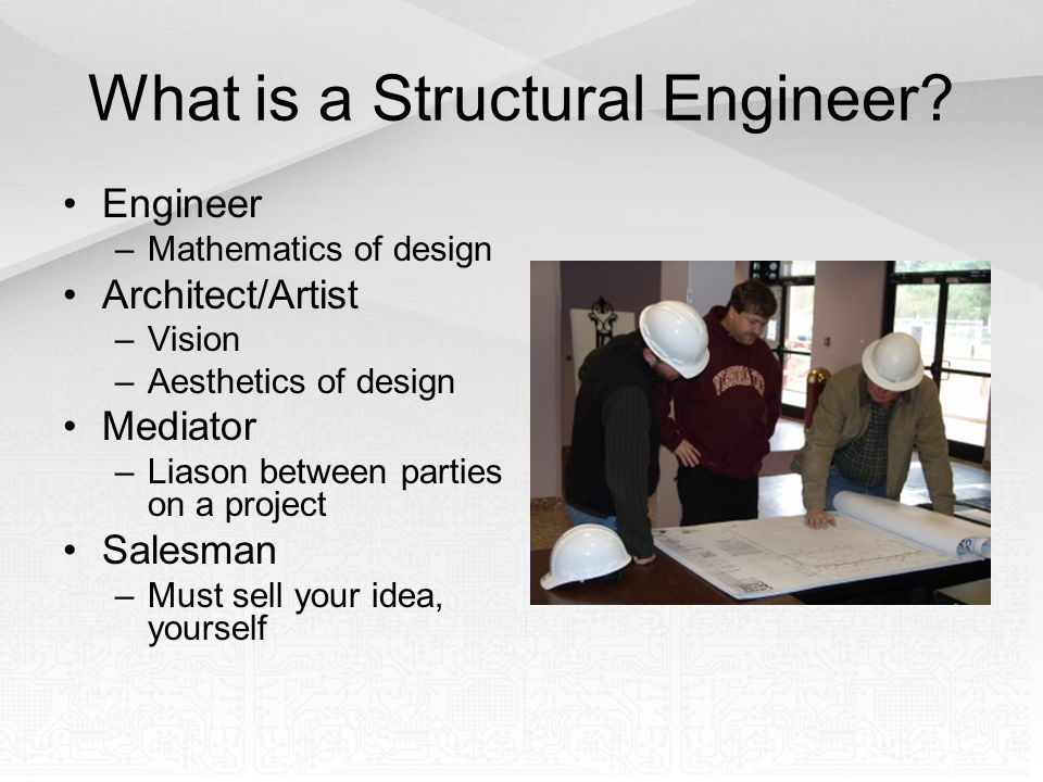 Structural Engineering Overview What is a Structural Engineer.