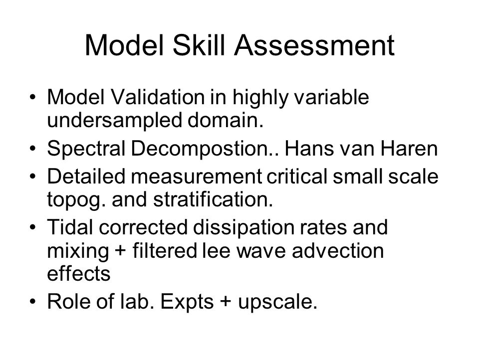 Model Skill Assessment Model Validation in highly variable undersampled domain.