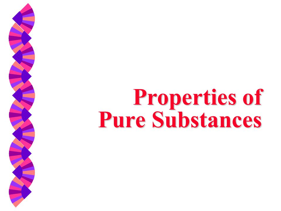 Pure Substance w A substance that has a fixed (homogeneous and invariable) chemical composition throughout is called a pure substance.