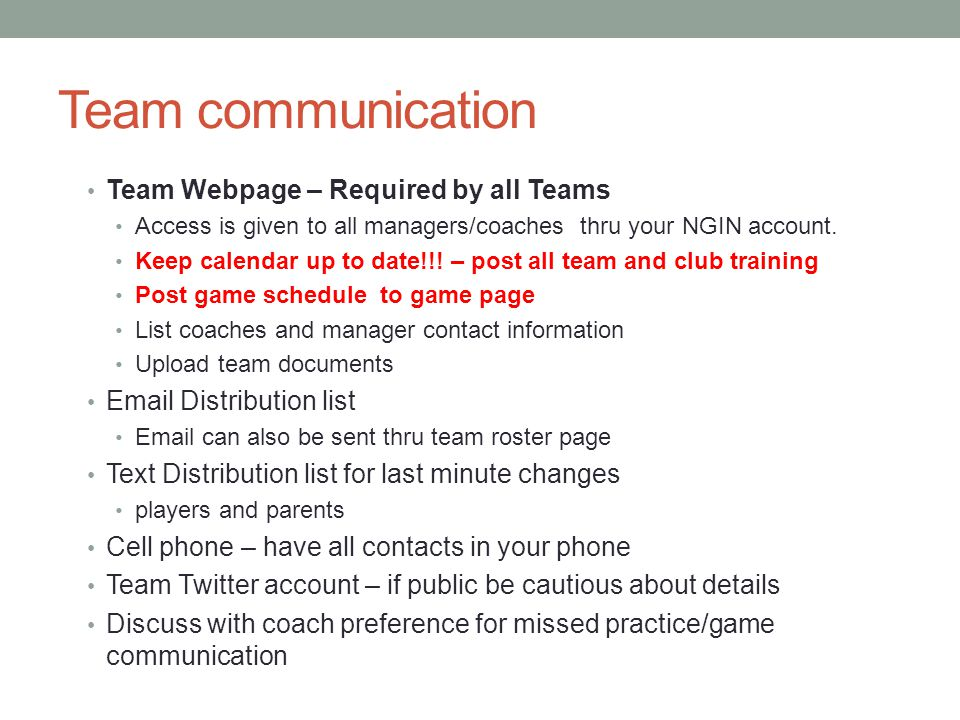 Team communication Team Webpage – Required by all Teams Access is given to all managers/coaches thru your NGIN account.