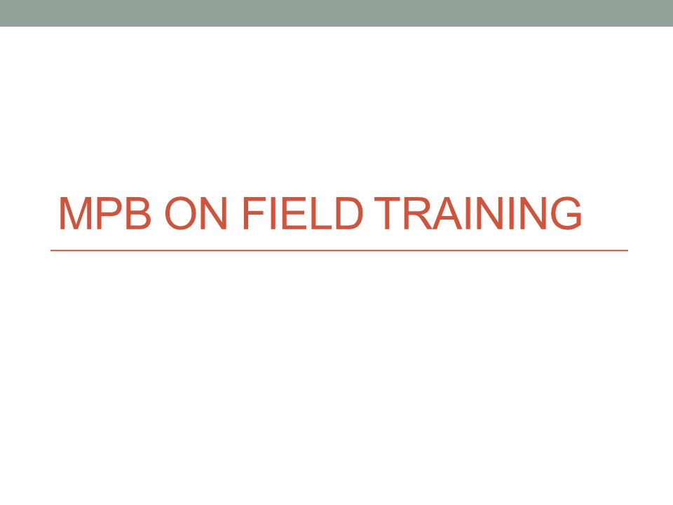 MPB ON FIELD TRAINING