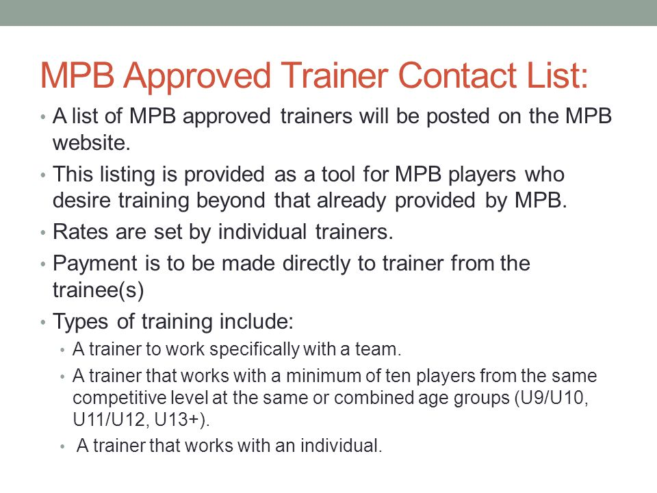 MPB Approved Trainer Contact List: A list of MPB approved trainers will be posted on the MPB website.