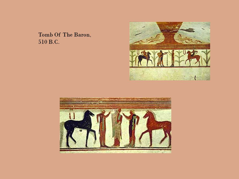 Tomb Of The Baron, 510 B.C.