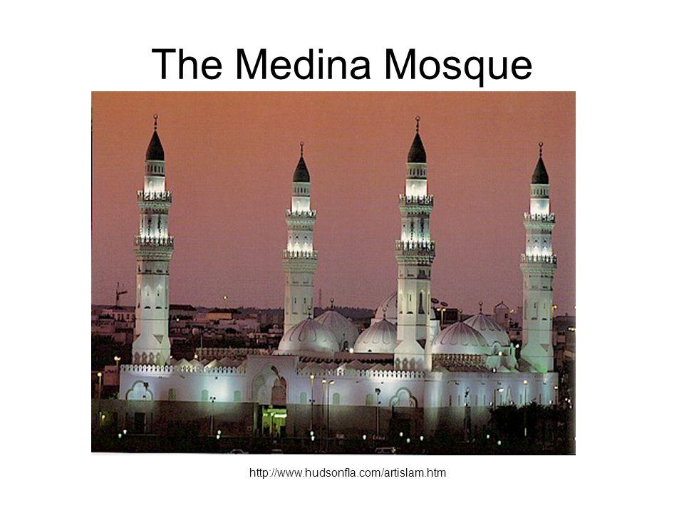 The Medina Mosque http://www.hudsonfla.com/artislam.htm