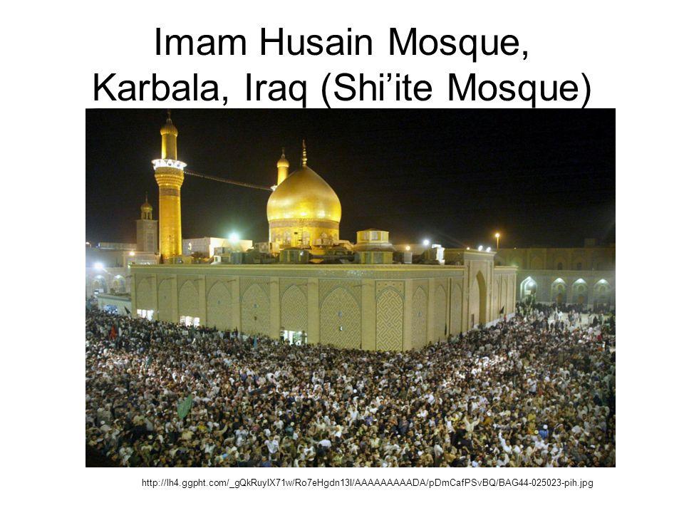 Imam Husain Mosque, Karbala, Iraq (Shi'ite Mosque) http://lh4.ggpht.com/_gQkRuyIX71w/Ro7eHgdn13I/AAAAAAAAADA/pDmCafPSvBQ/BAG44-025023-pih.jpg