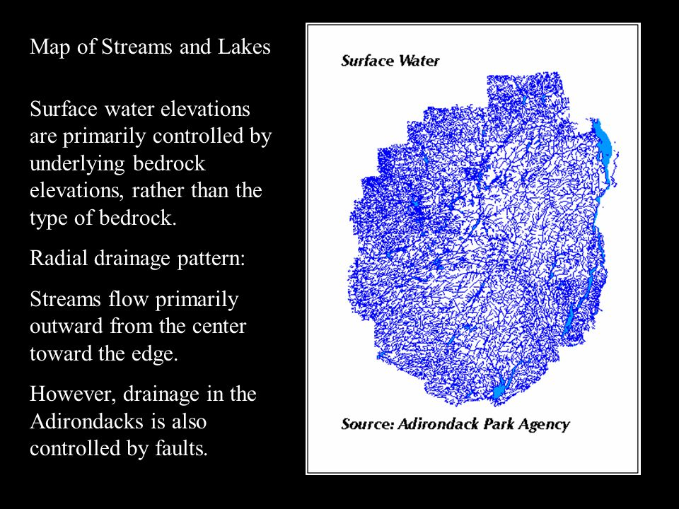 Map of Streams and Lakes Surface water elevations are primarily controlled by underlying bedrock elevations, rather than the type of bedrock. Radial d