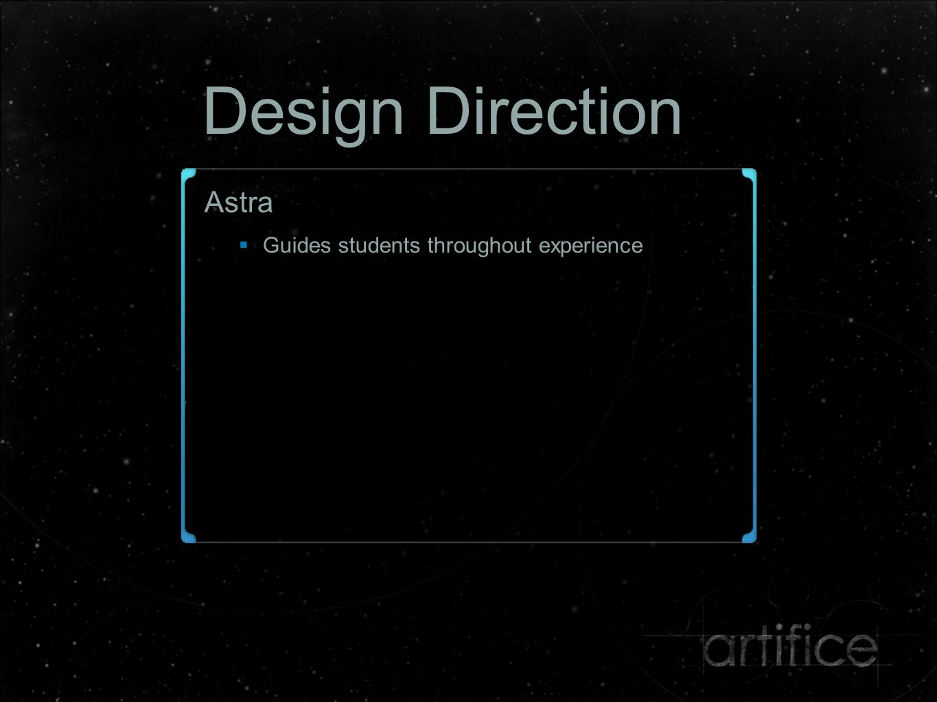 Design Direction Astra  Guides students throughout experience