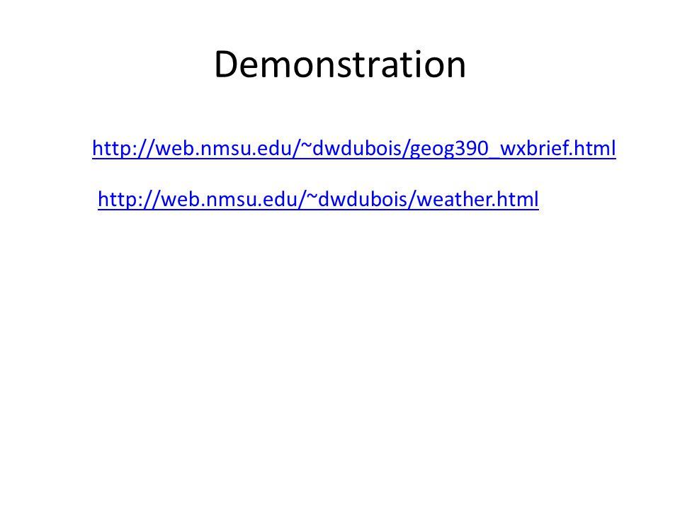 http://web.nmsu.edu/~dwdubois/geog390_wxbrief.html http://web.nmsu.edu/~dwdubois/weather.html Demonstration