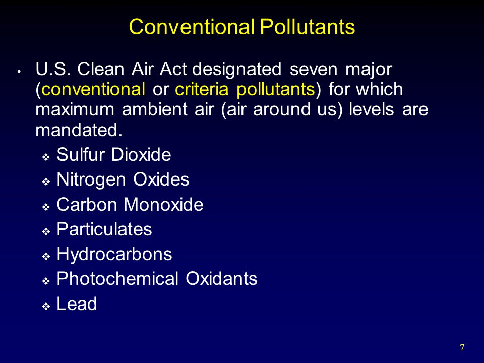 18 Conventional Pollutants Halogens (Fluorine, Chlorine, Bromine)  CFCs (chlorofluorocarbons) release chlorine and fluorine in the stratosphere, which deplete ozone layer.