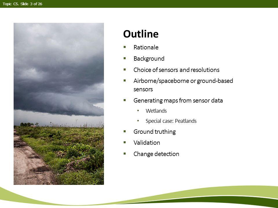 Topic C5.Slide 24 of 26 References Adam E, Mutanga O and Rugege D.