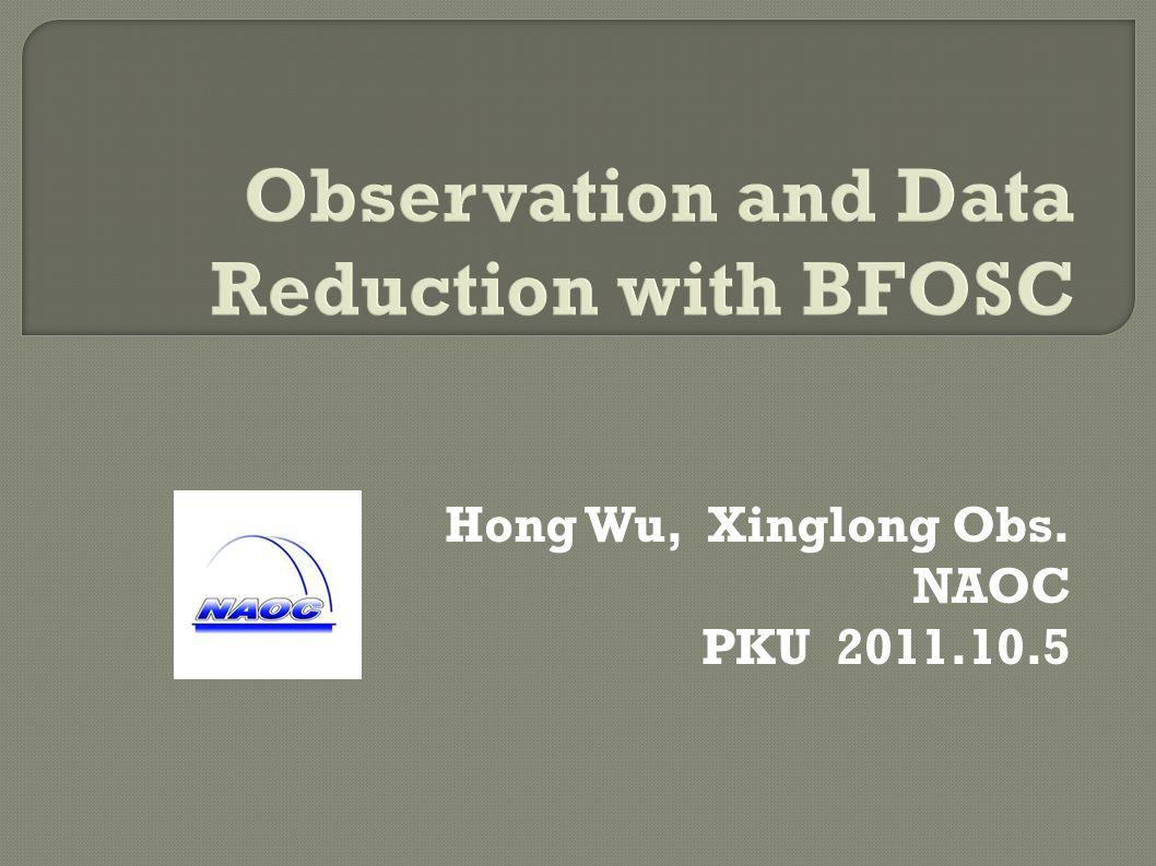 Hong Wu, Xinglong Obs. NAOC PKU 2011.10.5