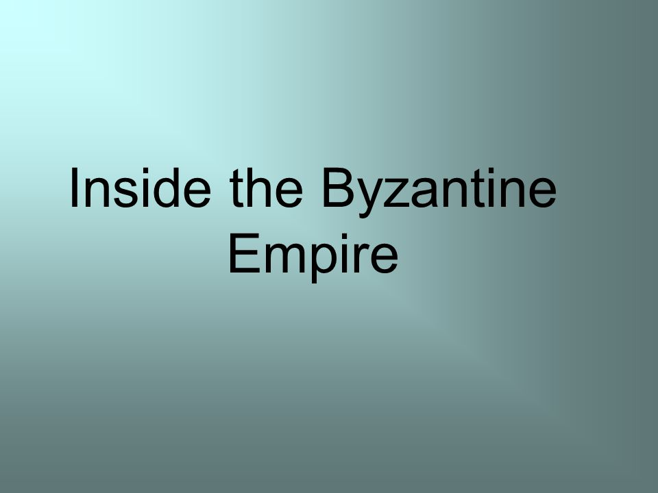 Inside the Byzantine Empire