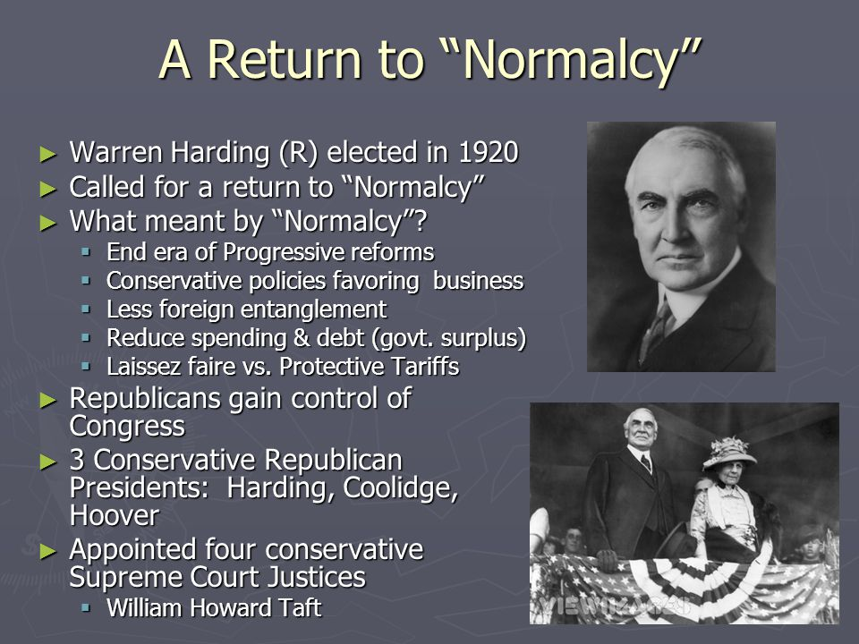 A Return to Normalcy ► Warren Harding (R) elected in 1920 ► Called for a return to Normalcy ► What meant by Normalcy .