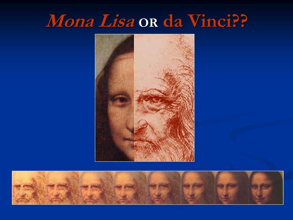 Mona Lisa OR da Vinci??