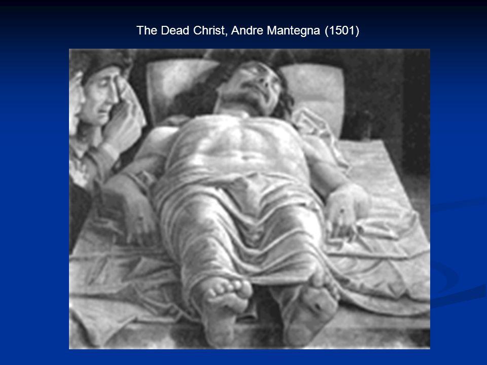 The Dead Christ, Andre Mantegna (1501)