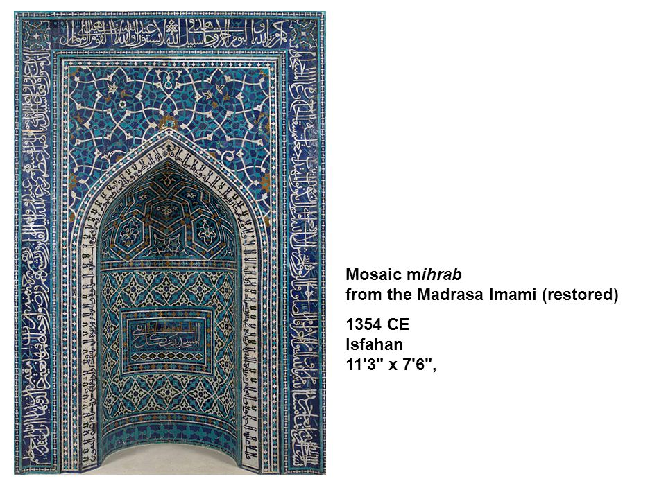 Mosaic mihrab from the Madrasa Imami (restored) 1354 CE Isfahan 11 3 x 7 6 ,