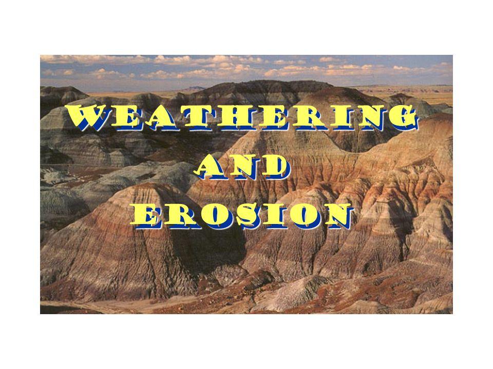 WeatheringAndErosion Weathering And Erosion