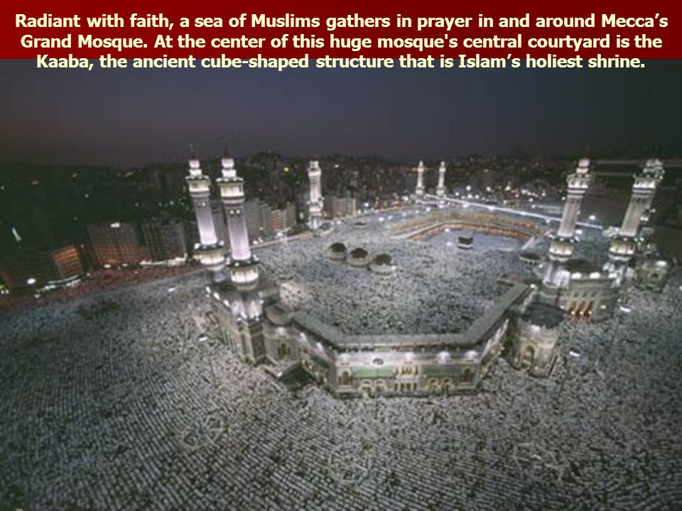 Muslim pilgrims file into Mecca's Grand Mosque located at the heart of the city.