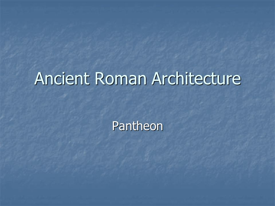 Ancient Roman Architecture Pantheon