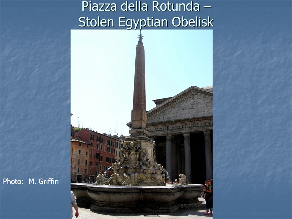 Piazza della Rotunda – Stolen Egyptian Obelisk Photo: M. Griffin
