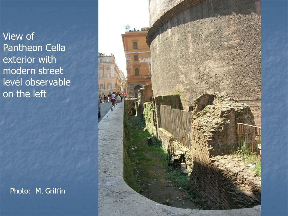 View of Pantheon Cella exterior with modern street level observable on the left Photo: M. Griffin