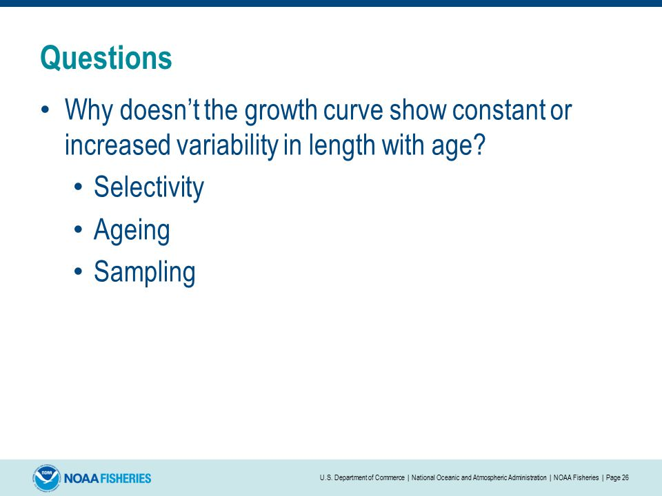Questions Why doesn't the growth curve show constant or increased variability in length with age.