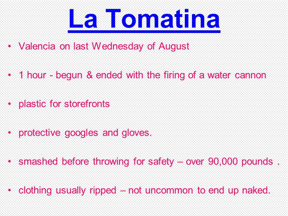 La Tomatina Valencia on last Wednesday of August 1 hour - begun & ended with the firing of a water cannon plastic for storefronts protective googles a