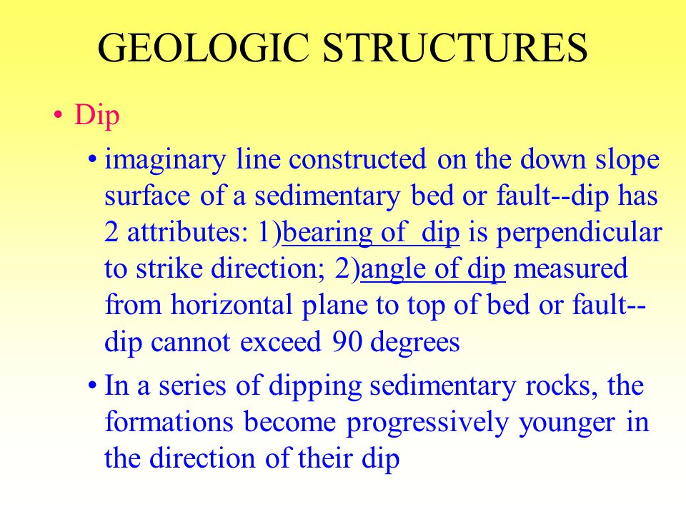 GEOLOGIC STRUCTURES overturned fold axial plane is tilted and beds may dip in same direction on both sides of plane or axis