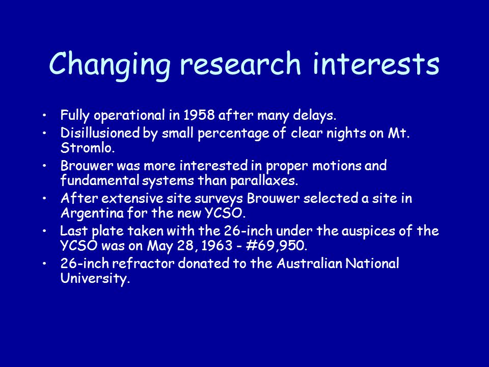 Changing research interests Fully operational in 1958 after many delays.
