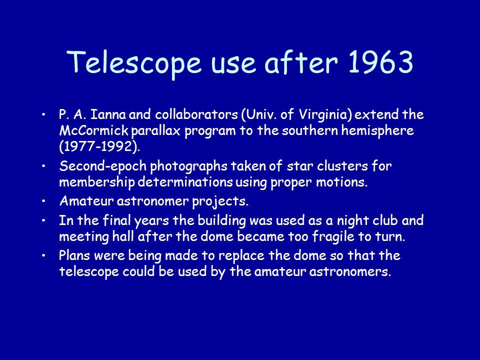 Telescope use after 1963 P. A. Ianna and collaborators (Univ.