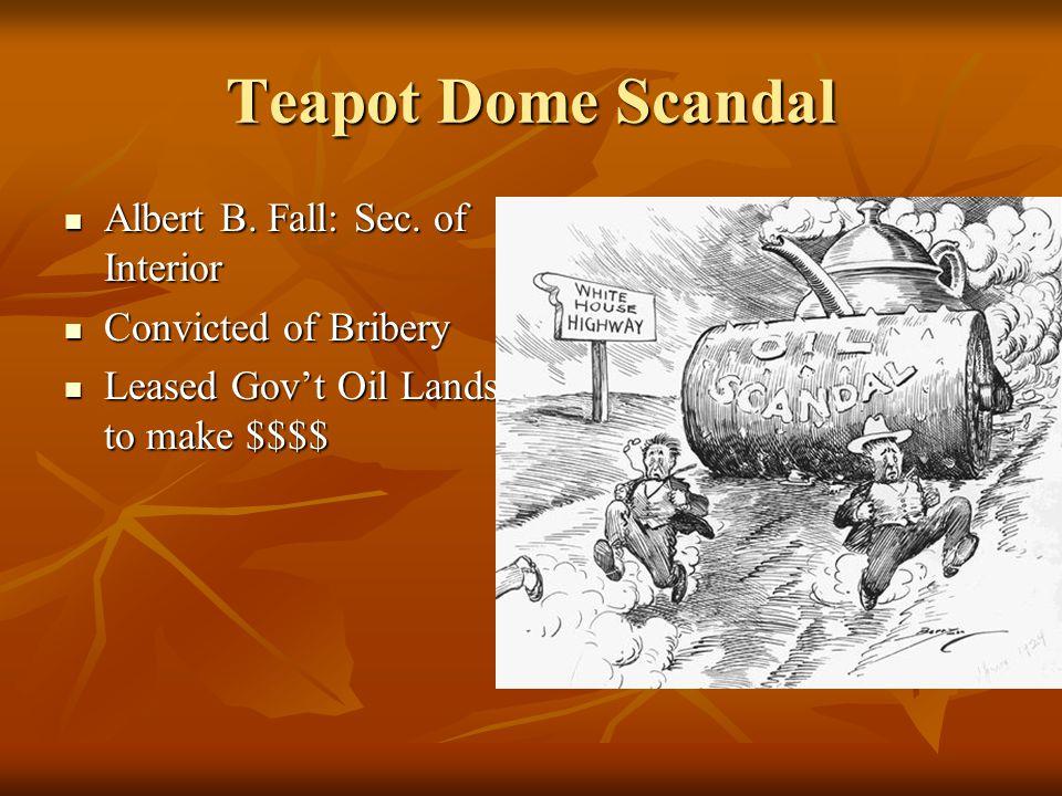 Teapot Dome Scandal Albert B. Fall: Sec. of Interior Albert B.