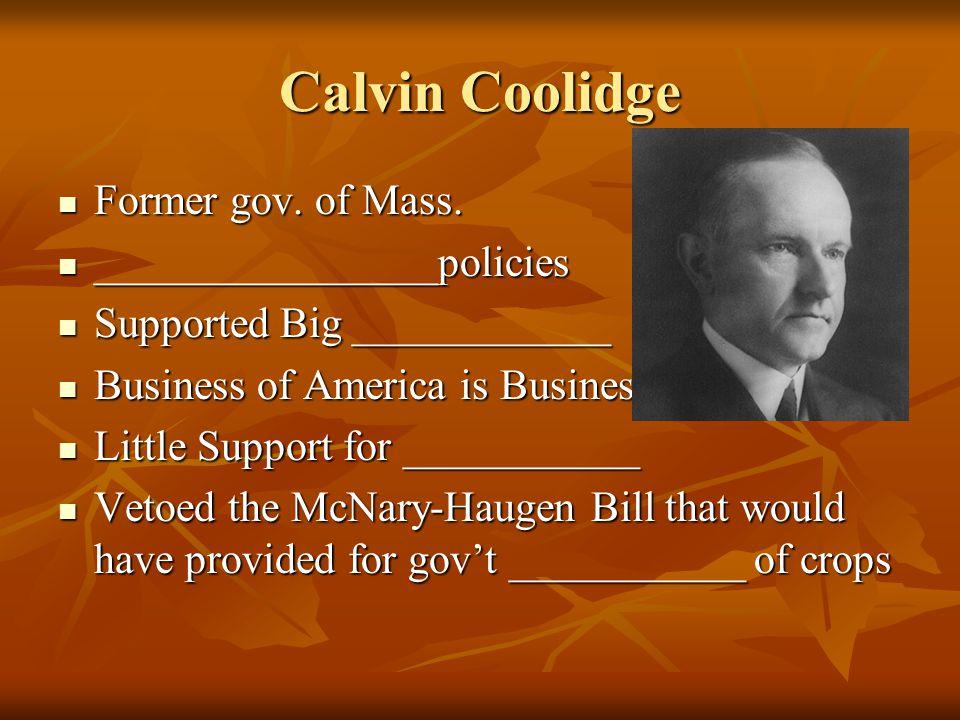 Calvin Coolidge Former gov. of Mass. Former gov.