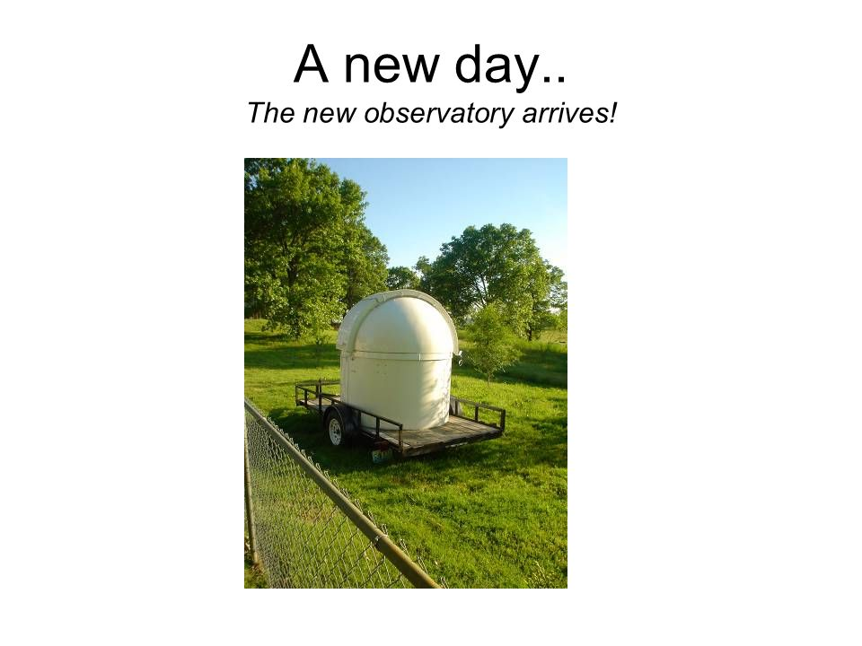 A new day.. The new observatory arrives!