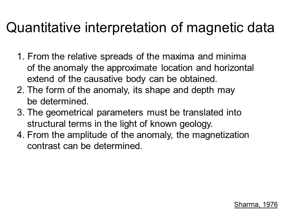 Quantitative interpretation of magnetic data 1.From the relative spreads of the maxima and minima of the anomaly the approximate location and horizont