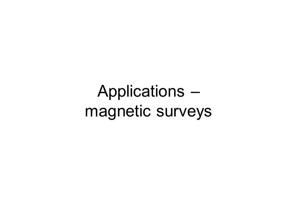 Applications – magnetic surveys