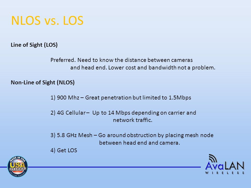 NLOS vs. LOS Line of Sight (LOS) Preferred.