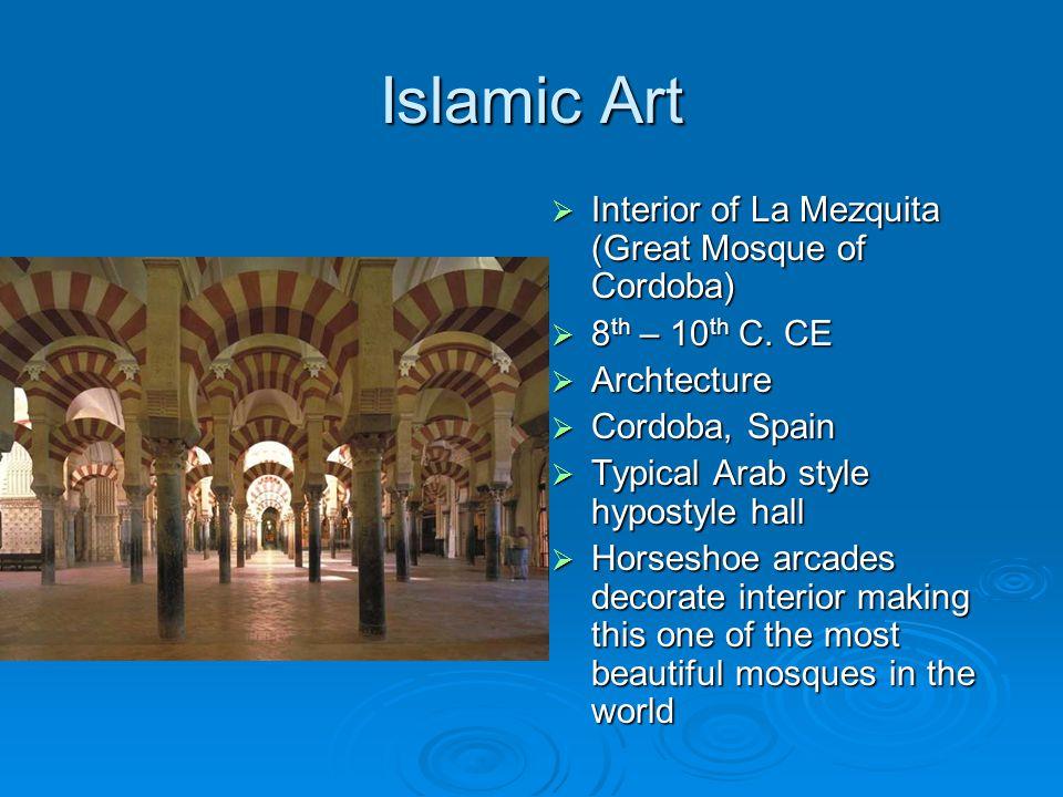 Islamic Art  Interior of La Mezquita (Great Mosque of Cordoba)  8 th – 10 th C.