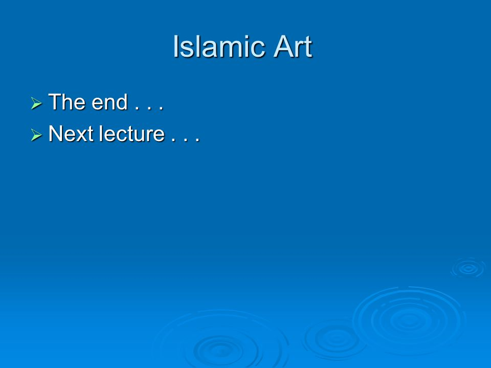  The end...  Next lecture...