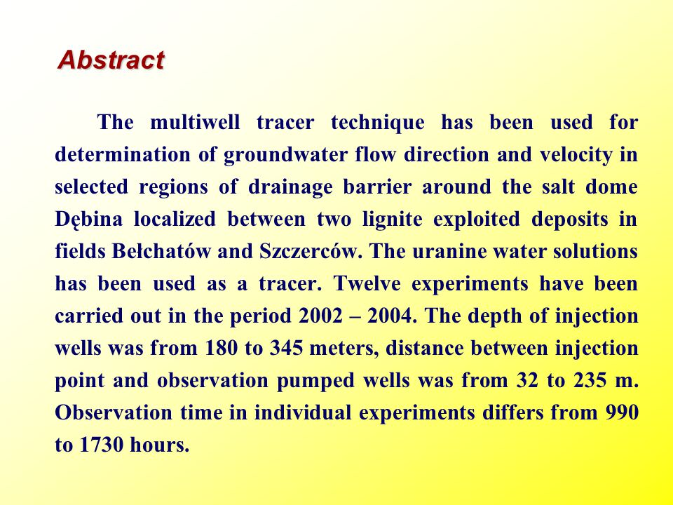 Abstract The multiwell tracer technique has been used for determination of groundwater flow direction and velocity in selected regions of drainage bar