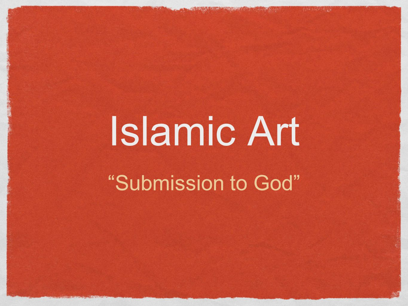 Islamic Art Submission to God