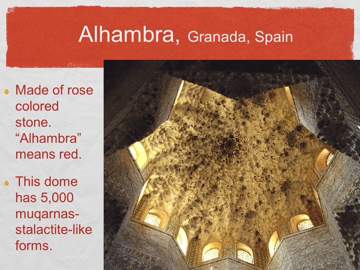 Alhambra, Granada, Spain Made of rose colored stone.