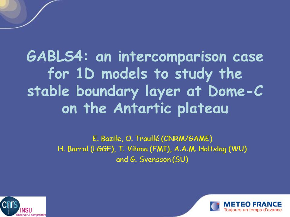 GABLS4: an intercomparison case for 1D models to study the stable boundary layer at Dome-C on the Antartic plateau E.