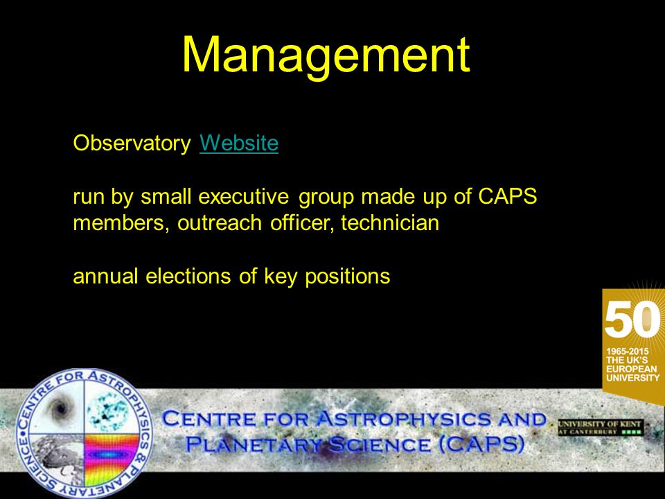 Management Observatory WebsiteWebsite run by small executive group made up of CAPS members, outreach officer, technician annual elections of key posit