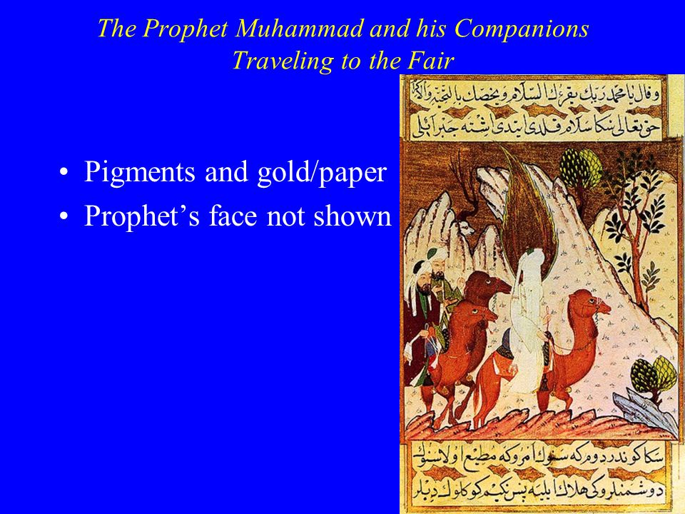 The Prophet Muhammad and his Companions Traveling to the Fair Pigments and gold/paper Prophet's face not shown