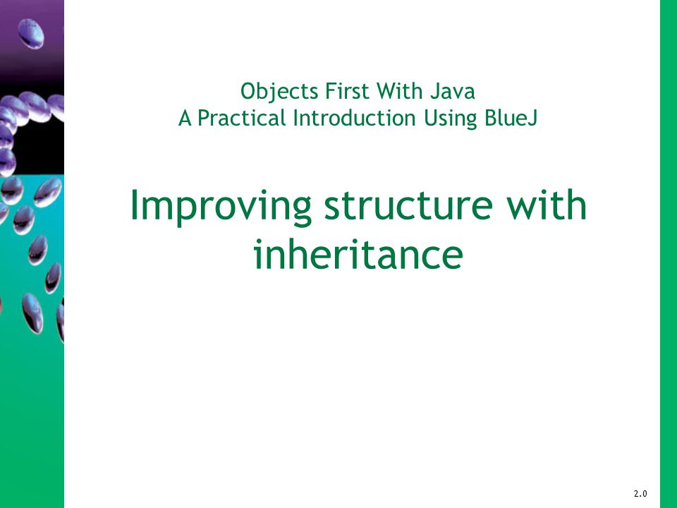 Objects First With Java A Practical Introduction Using BlueJ Improving structure with inheritance 2.0